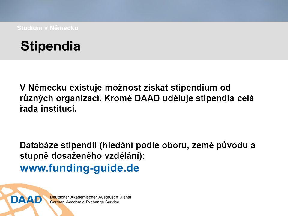Stipendia Studium v Německu V Německu existuje možnost získat stipendium od různých organizací. Kromě DAAD uděluje stipendia celá řada institucí. Data