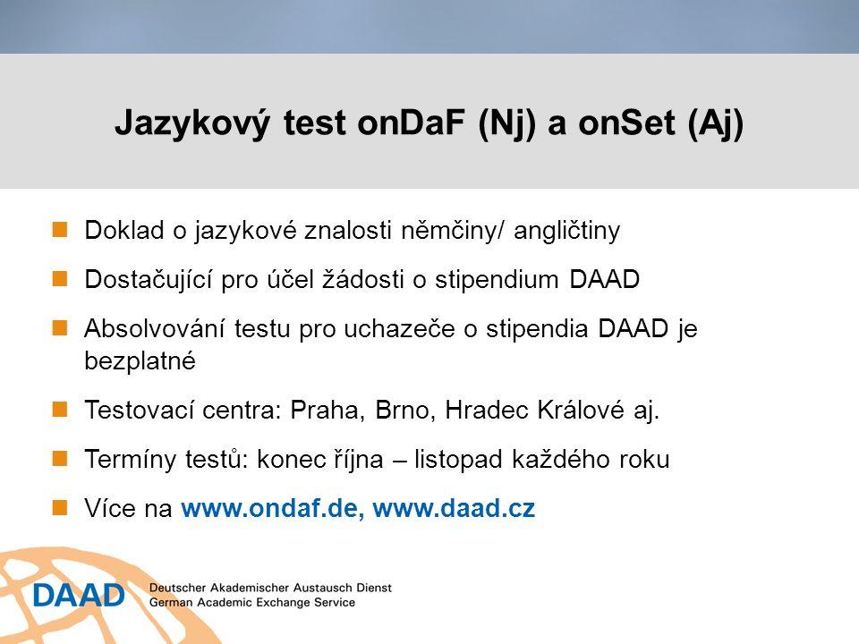Jazykový test onDaF (Nj) a onSet (Aj) Doklad o jazykové znalosti němčiny/ angličtiny Dostačující pro účel žádosti o stipendium DAAD Absolvování testu