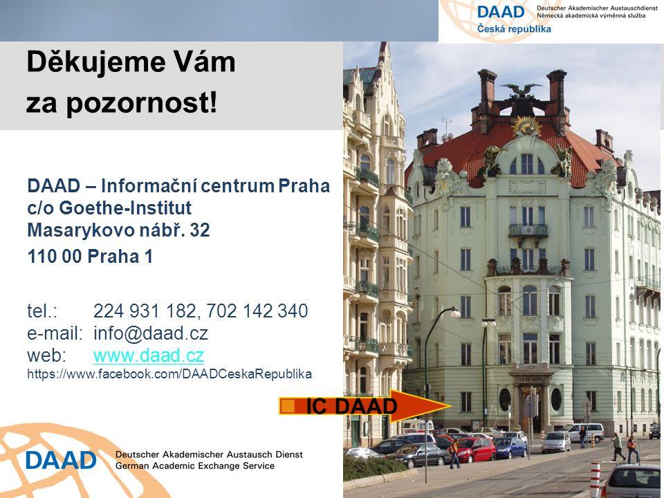DAAD – Informační centrum Praha c/o Goethe-Institut Masarykovo nábř. 32 110 00 Praha 1 tel.:224 931 182, 702 142 340 e-mail:info@daad.cz web:www.daad.