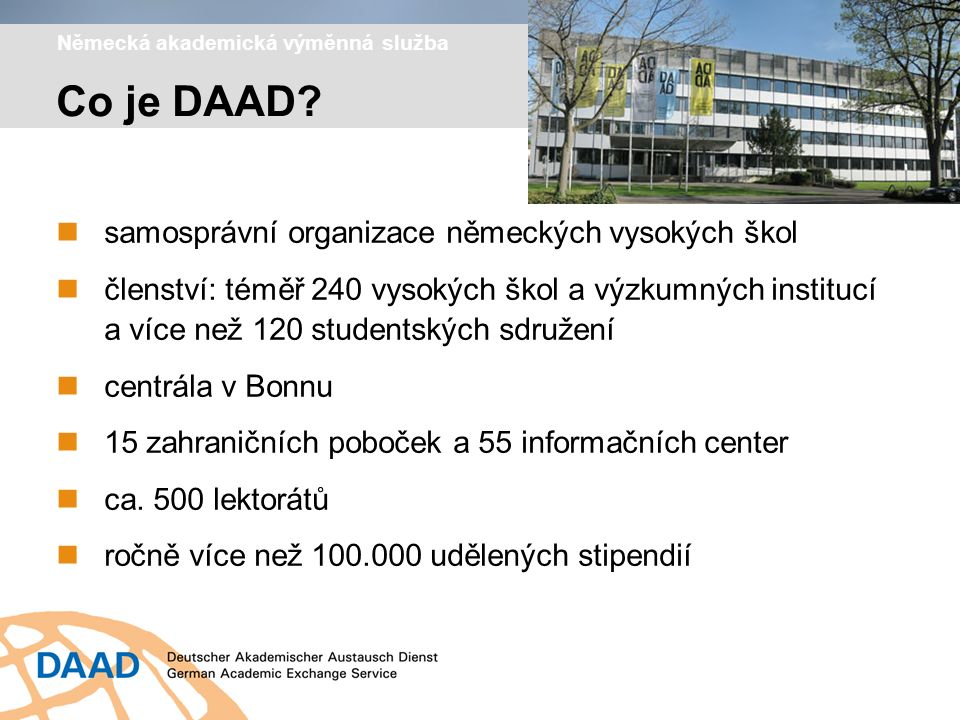 Stipendia Studium v Německu V Německu existuje možnost získat stipendium od různých organizací.