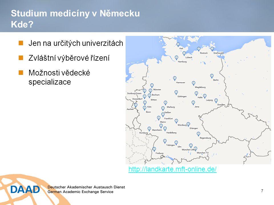 Studium medicíny v Německu Kde? Jen na určitých univerzitách Zvláštní výběrové řízení Možnosti vědecké specializace 7 http://landkarte.mft-online.de/