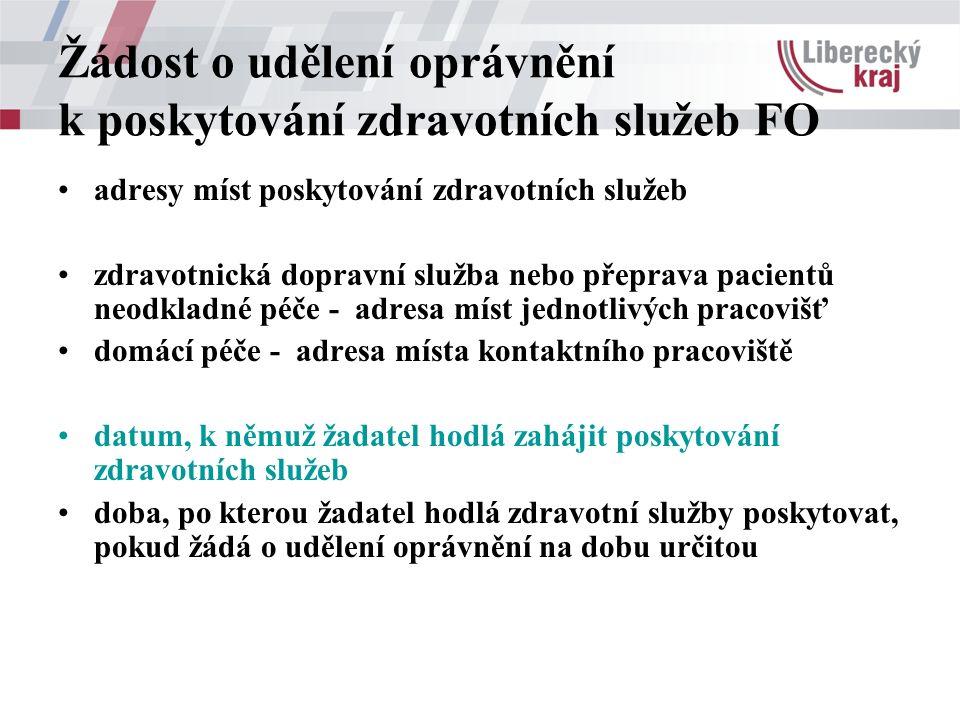 Žádost o udělení oprávnění k poskytování zdravotních služeb FO adresy míst poskytování zdravotních služeb zdravotnická dopravní služba nebo přeprava p