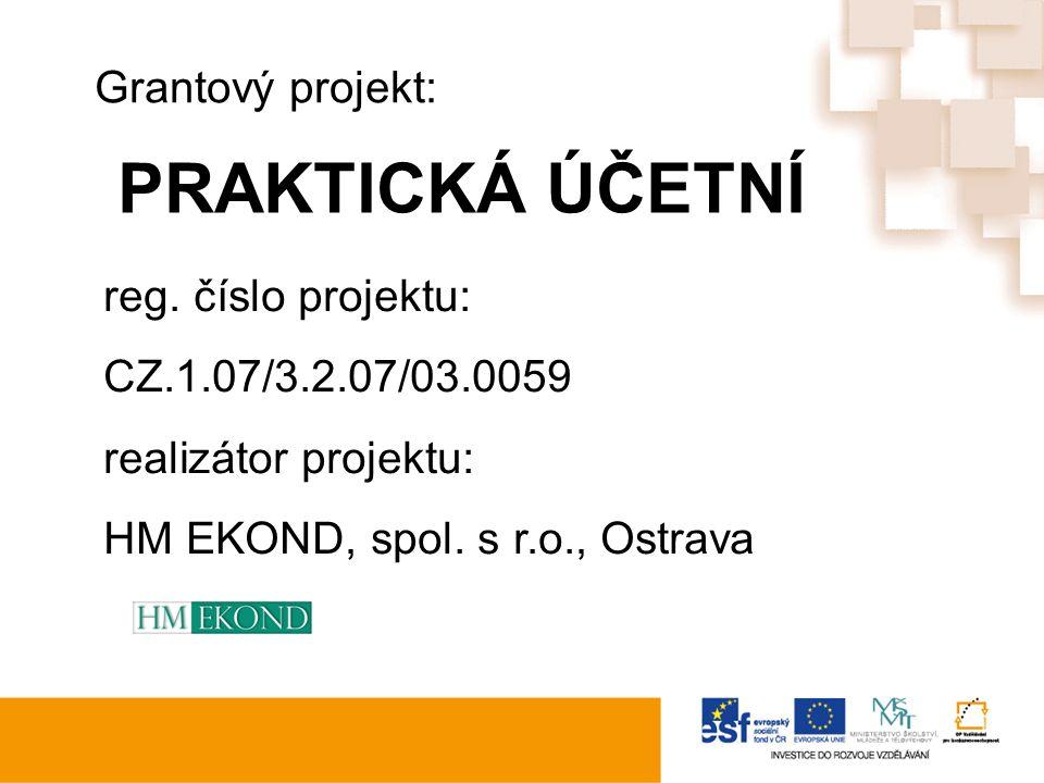 PRAKTICKÁ ÚČETNÍ Grantový projekt: reg.