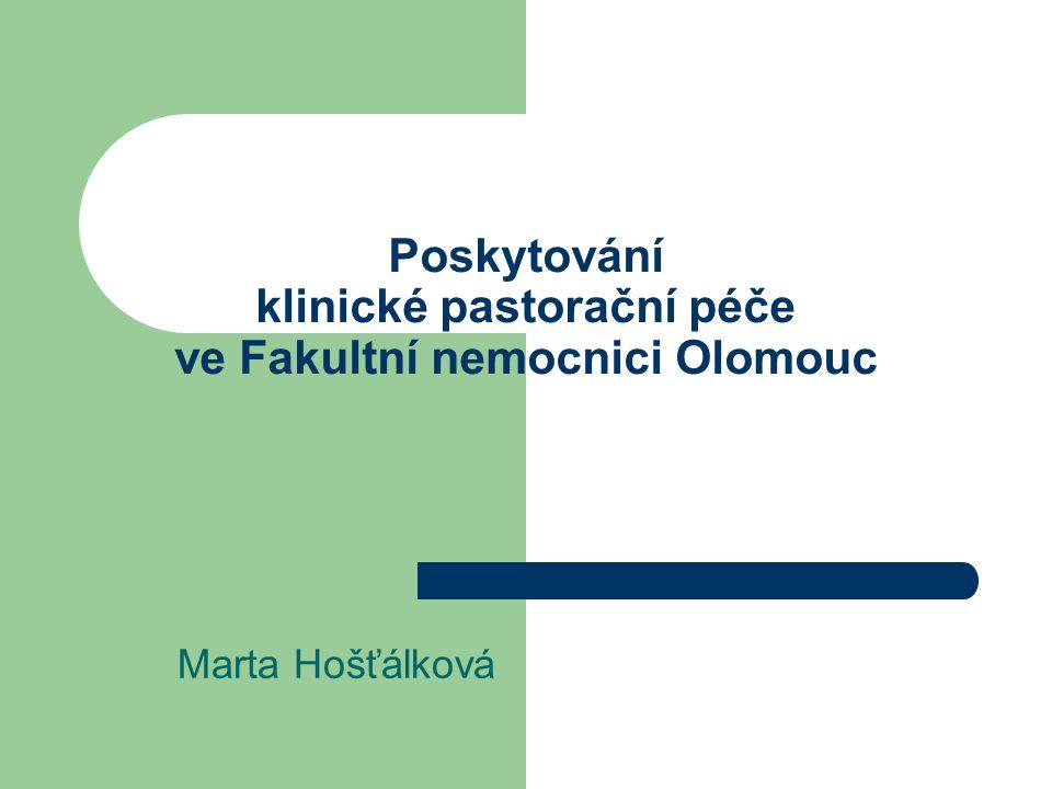 Poskytování klinické pastorační péče ve Fakultní nemocnici Olomouc Marta Hošťálková