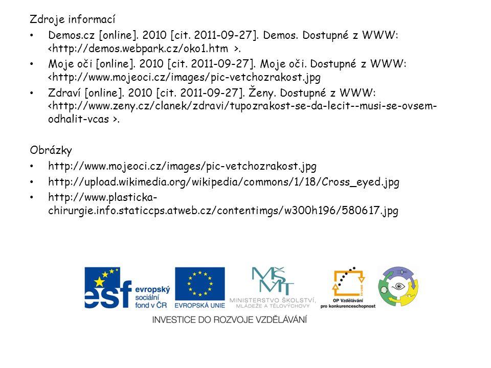 Zdroje informací Demos.cz [online]. 2010 [cit. 2011-09-27].