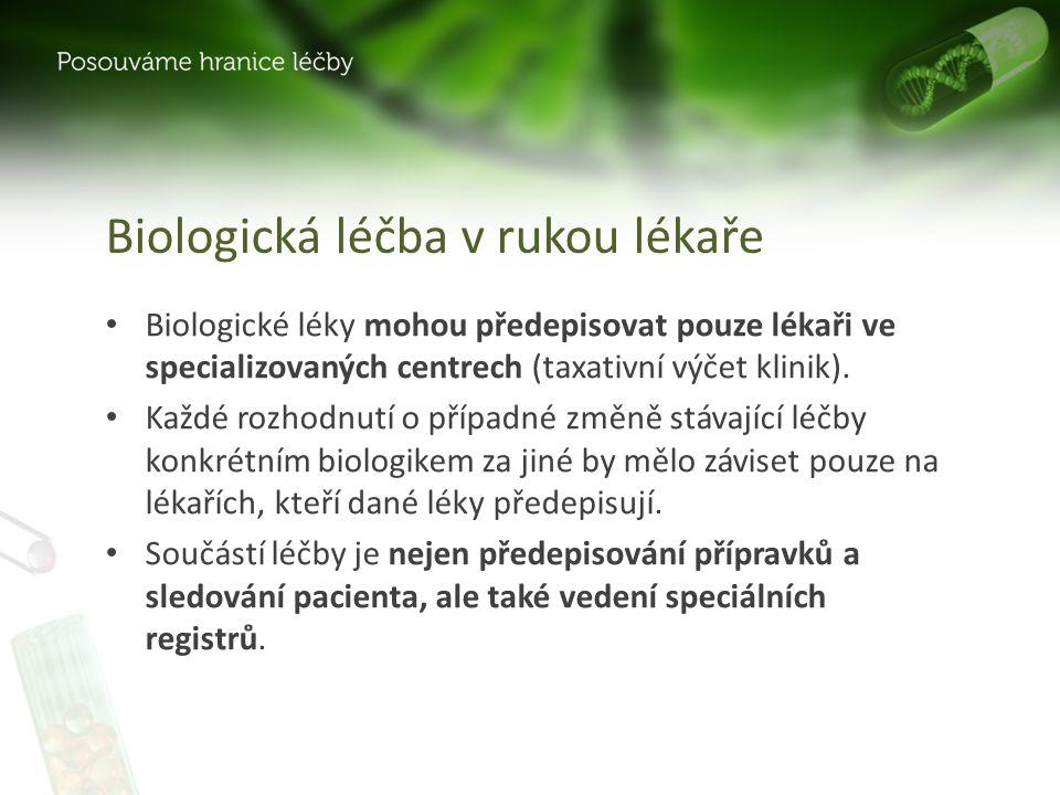 Biologická léčba v rukou lékaře Biologické léky mohou předepisovat pouze lékaři ve specializovaných centrech (taxativní výčet klinik).
