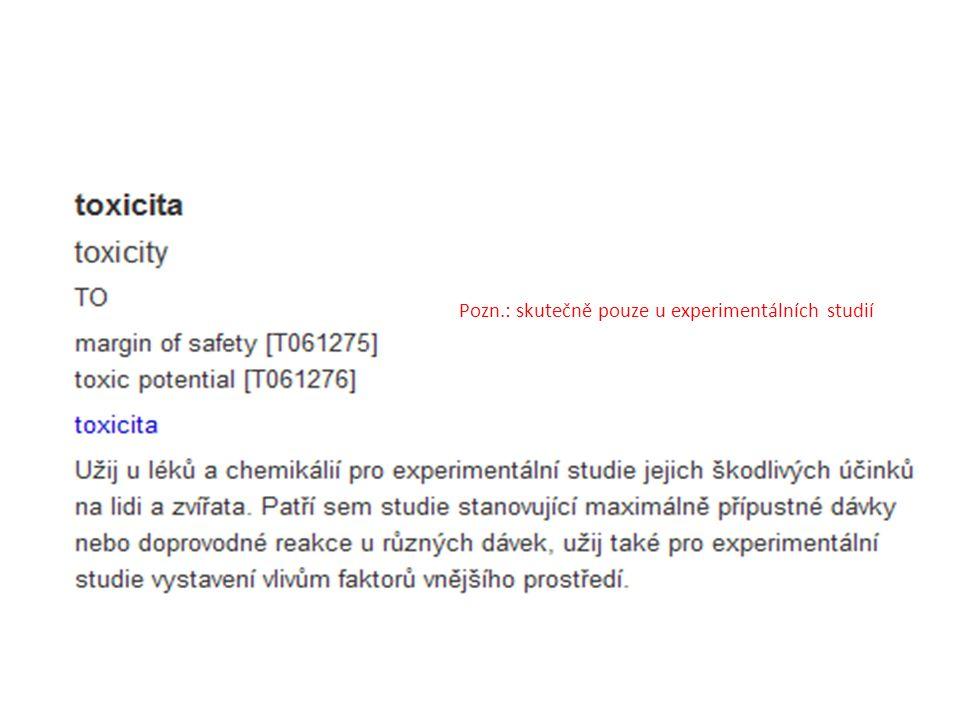 Pozn.: skutečně pouze u experimentálních studií