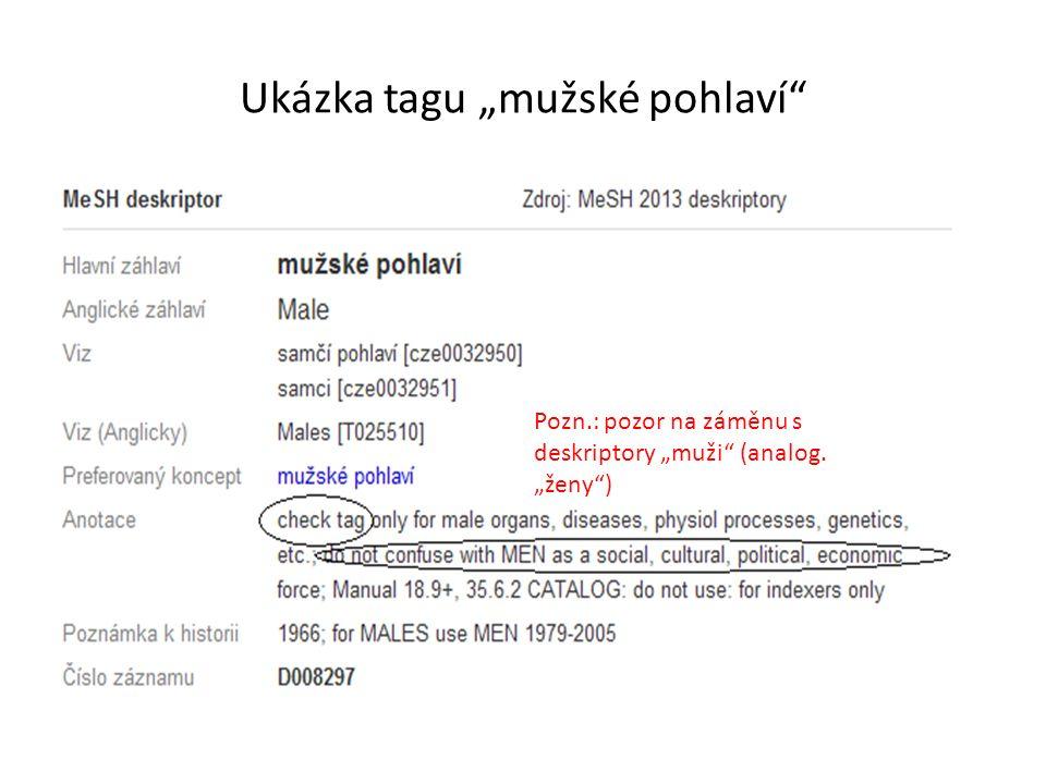 """Ukázka tagu """"mužské pohlaví Pozn.: pozor na záměnu s deskriptory """"muži (analog. """"ženy )"""