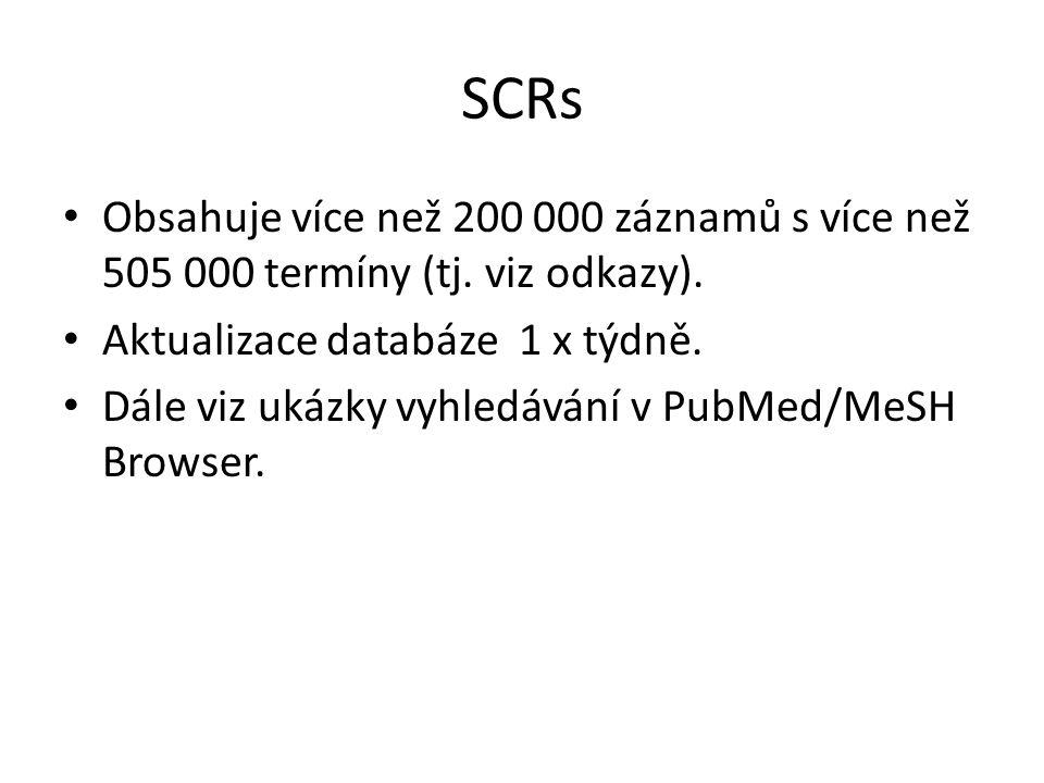 SCRs Obsahuje více než 200 000 záznamů s více než 505 000 termíny (tj. viz odkazy). Aktualizace databáze 1 x týdně. Dále viz ukázky vyhledávání v PubM