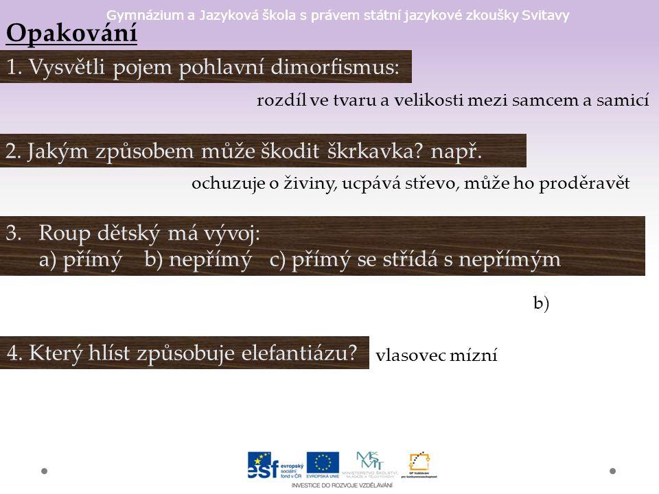 Gymnázium a Jazyková škola s právem státní jazykové zkoušky Svitavy Opakování 1.
