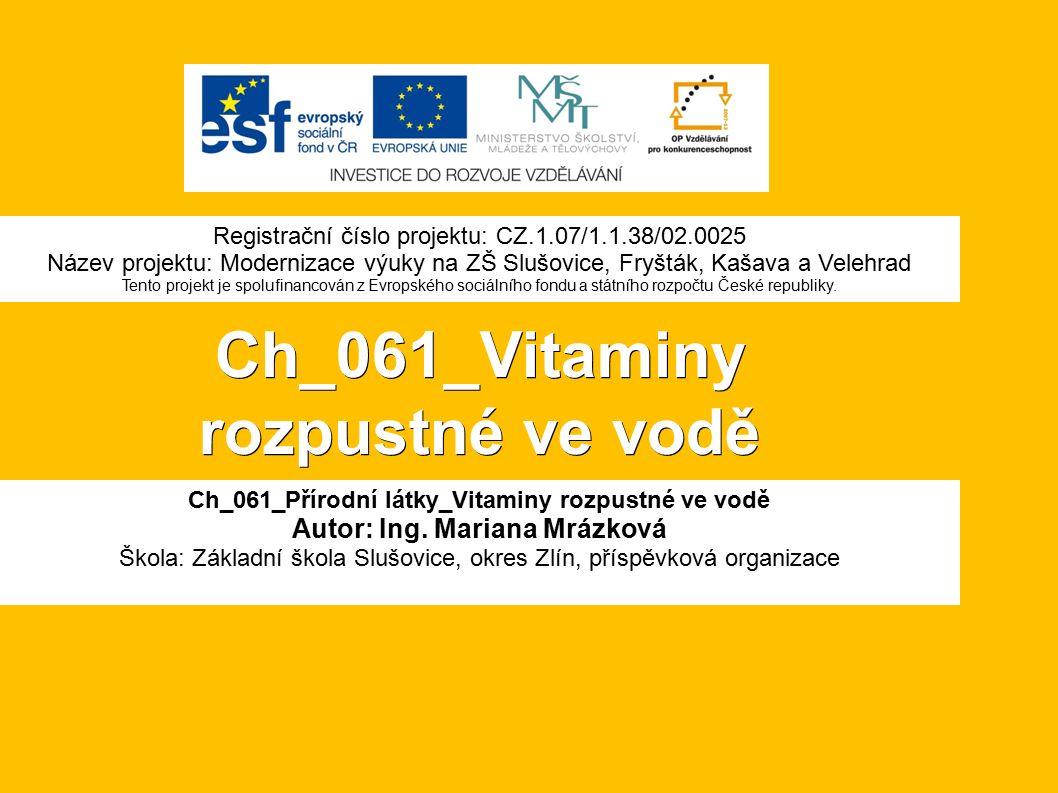 Vitamin C (kyselina L-askorbová): ● Většina zvířat a rostlin si syntetizuje tento vitamin sama a nepotřebuje žádné jeho přídavky.