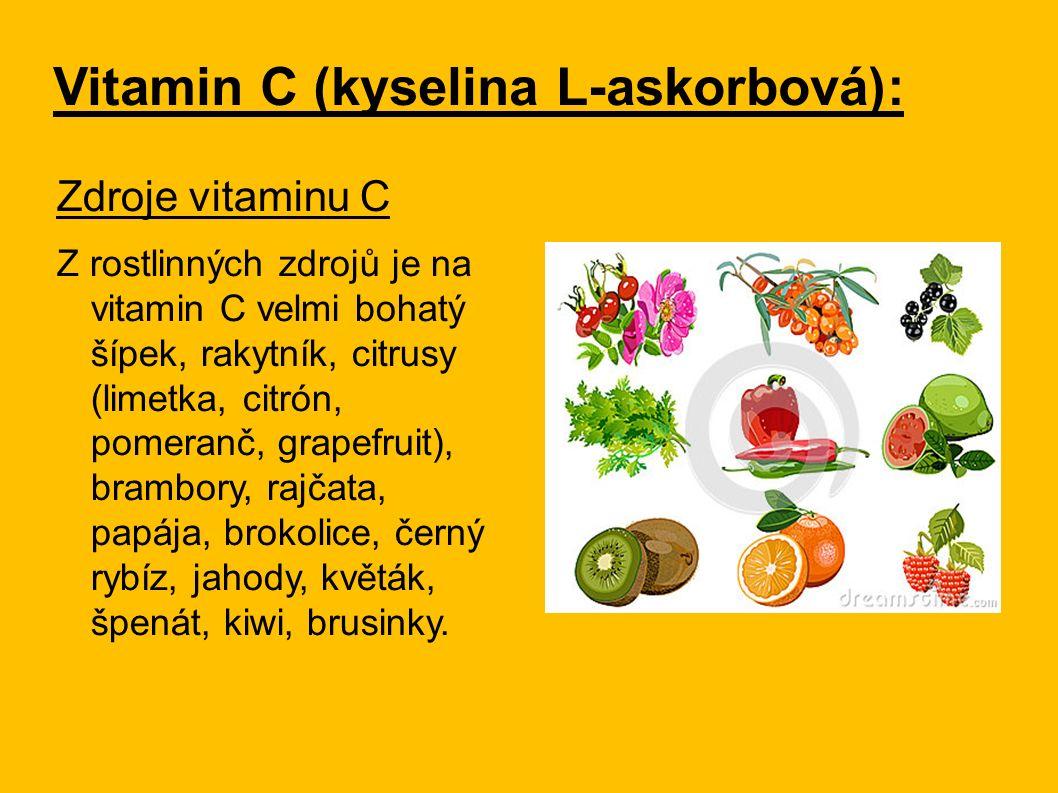 Vitamin C (kyselina L-askorbová): Zdroje vitaminu C Z rostlinných zdrojů je na vitamin C velmi bohatý šípek, rakytník, citrusy (limetka, citrón, pomer