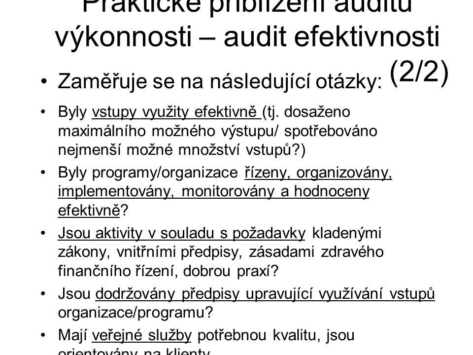 Zaměřuje se na následující otázky: Praktické přiblížení auditu výkonnosti – audit efektivnosti (2/2) Byly vstupy využity efektivně (tj. dosaženo maxim
