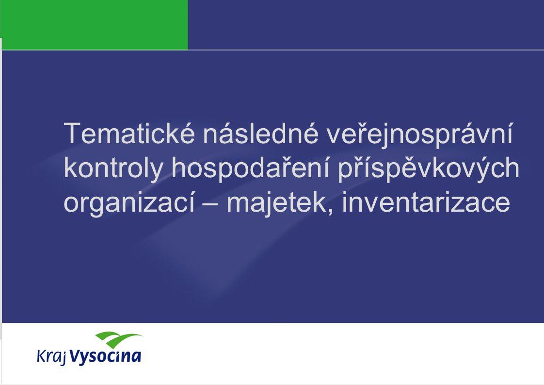 Tematické následné veřejnosprávní kontroly hospodaření příspěvkových organizací – majetek, inventarizace