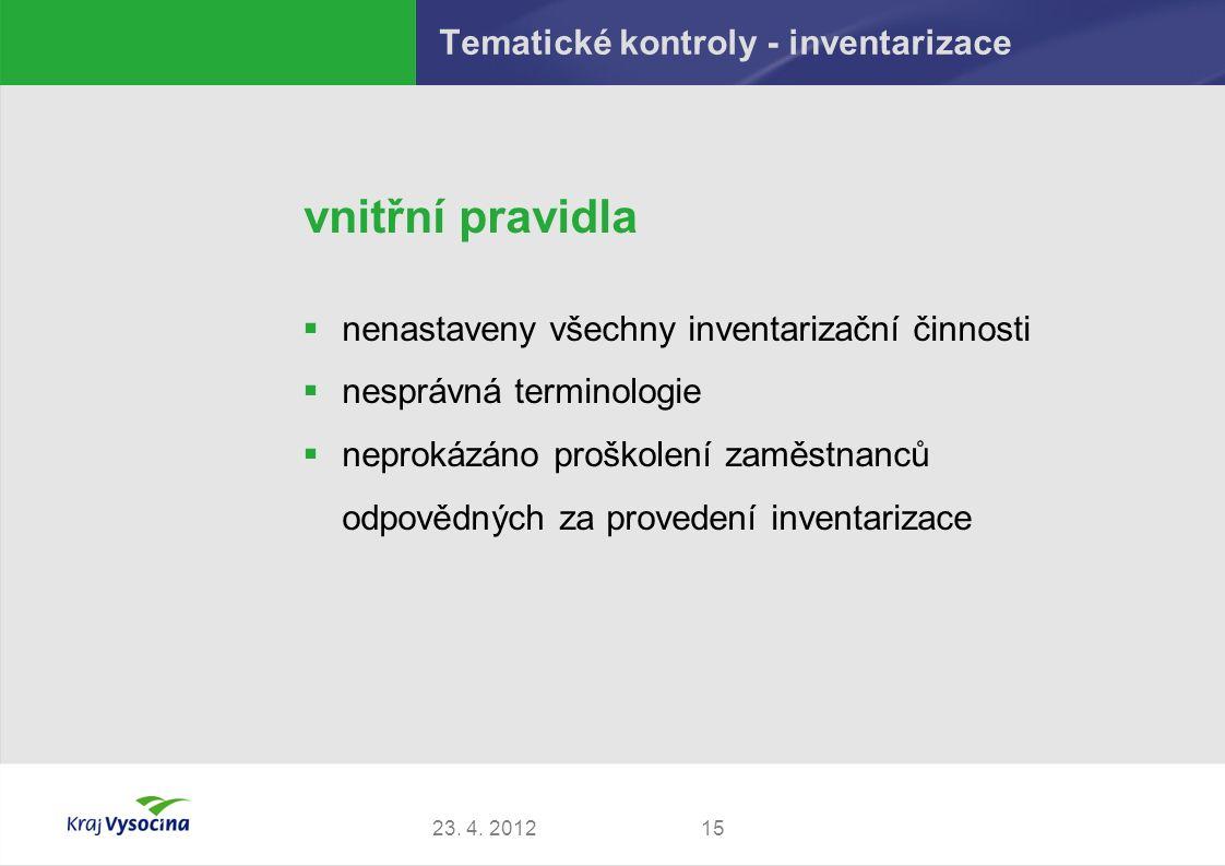 Tematické kontroly - inventarizace vnitřní pravidla  nenastaveny všechny inventarizační činnosti  nesprávná terminologie  neprokázáno proškolení zaměstnanců odpovědných za provedení inventarizace 1523.