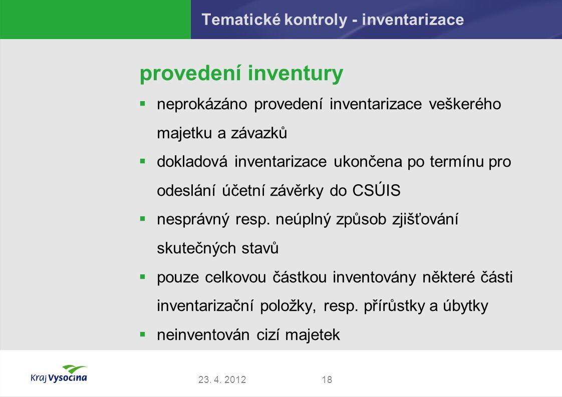 Tematické kontroly - inventarizace provedení inventury  neprokázáno provedení inventarizace veškerého majetku a závazků  dokladová inventarizace ukončena po termínu pro odeslání účetní závěrky do CSÚIS  nesprávný resp.