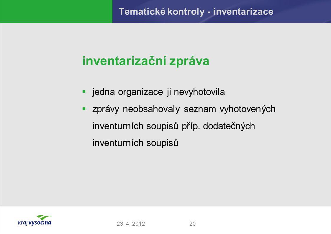 Tematické kontroly - inventarizace inventarizační zpráva  jedna organizace ji nevyhotovila  zprávy neobsahovaly seznam vyhotovených inventurních soupisů příp.