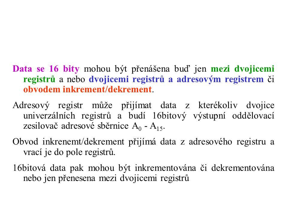 Data se 16 bity mohou být přenášena buď jen mezi dvojicemi registrů a nebo dvojicemi registrů a adresovým registrem či obvodem inkrement/dekrement.