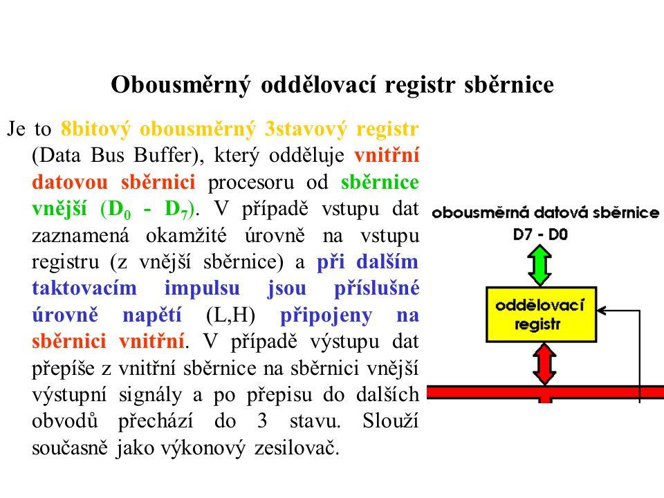 Obousměrný oddělovací registr sběrnice Je to 8bitový obousměrný 3stavový registr (Data Bus Buffer), který odděluje vnitřní datovou sběrnici procesoru od sběrnice vnější (D 0 - D 7 ).