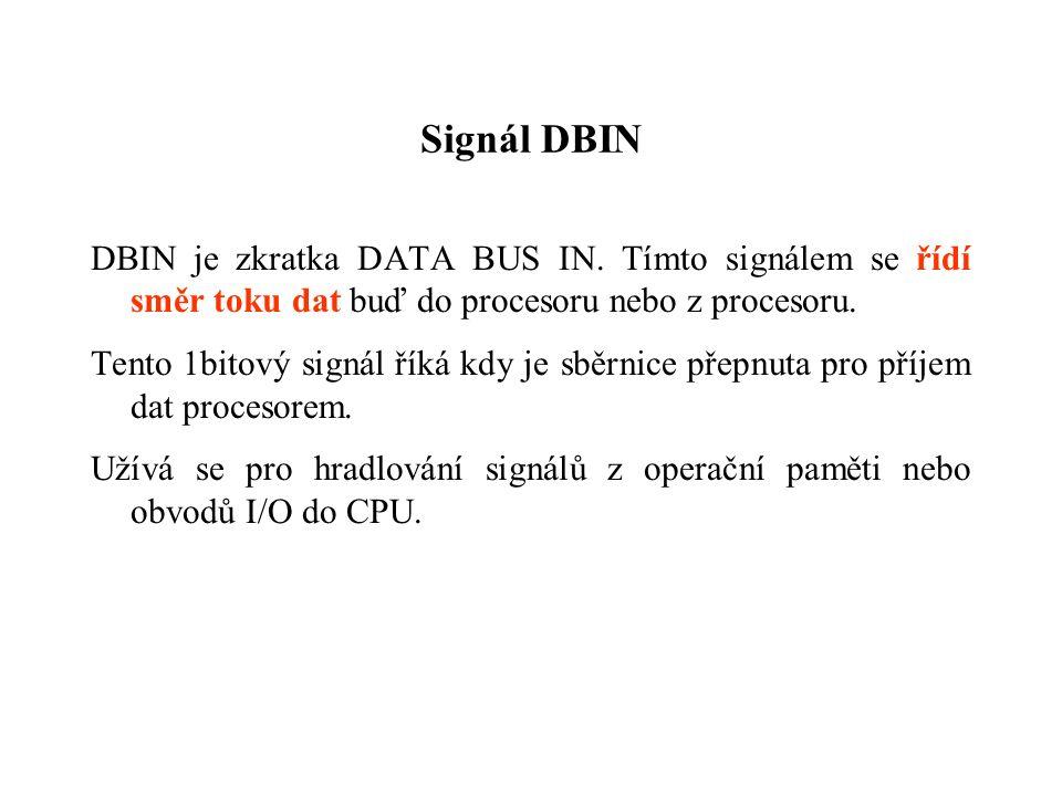 Signál DBIN DBIN je zkratka DATA BUS IN.