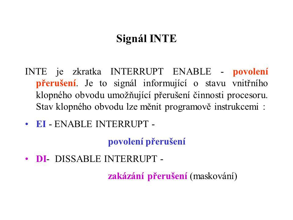 Signál INTE INTE je zkratka INTERRUPT ENABLE - povolení přerušení.