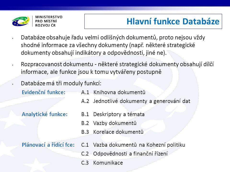 Databáze obsahuje řadu velmi odlišných dokumentů, proto nejsou vždy shodné informace za všechny dokumenty (např. některé strategické dokumenty obsahuj