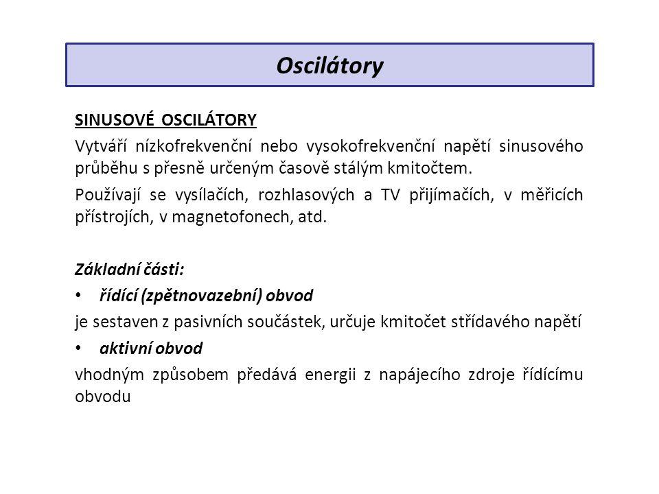 SINUSOVÉ OSCILÁTORY Oscilátory se skládají ze dvou funkčních celků: řídící obvod...........