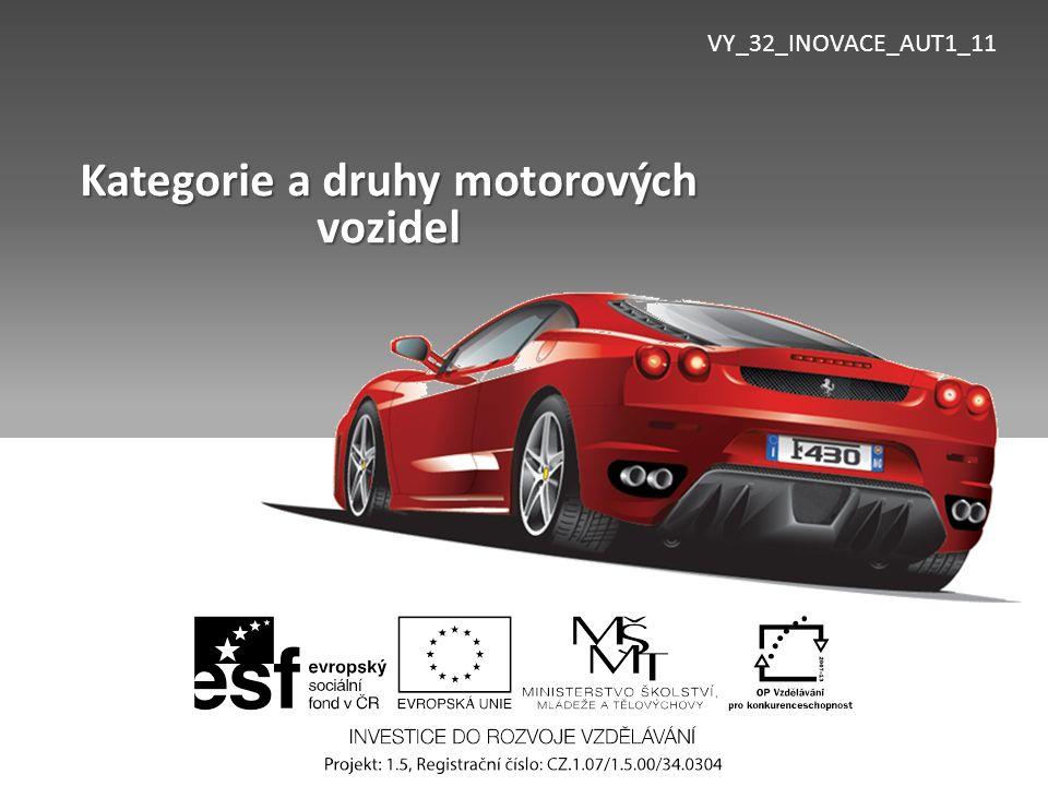 VY_32_INOVACE_AUT1_11 Kategorie a druhy motorových vozidel