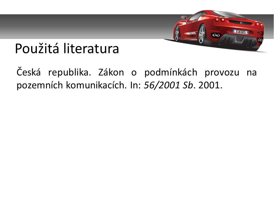 Česká republika. Zákon o podmínkách provozu na pozemních komunikacích. In: 56/2001 Sb. 2001. Použitá literatura