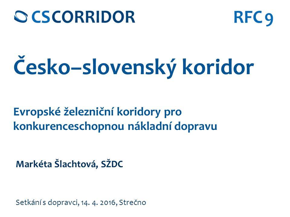 Česko–slovenský koridor Evropské železniční koridory pro konkurenceschopnou nákladní dopravu Setkání s dopravci, 14.