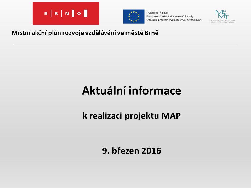 Místní akční plán rozvoje vzdělávání ve městě Brně Aktuální informace k realizaci projektu MAP 9.