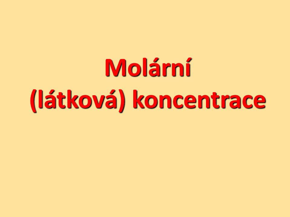 Molární koncentrace Označení: c Jednotka: mol/dm 3 nebo mol/l Co znamená 3 M roztok.