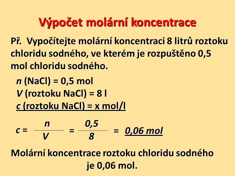 Výpočet molární koncentrace V (roztoku HCl) = 0,14 l m (HNO 3 ) = 2,56 g M (HNO 3 ) = 1 + 14 + 3 * 16 = 63 g/mol c (roztoku HNO 3 ) = x mol/l Molární koncentrace roztoku kyseliny dusičné je 0,29 mol/l.