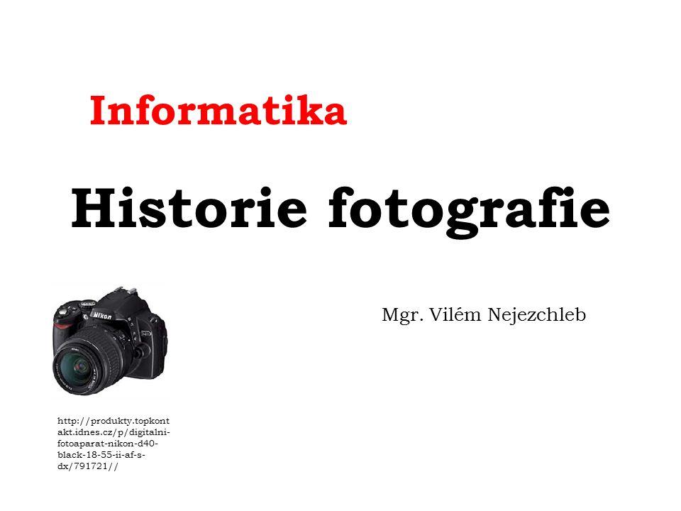 Informatika Historie fotografie Mgr.