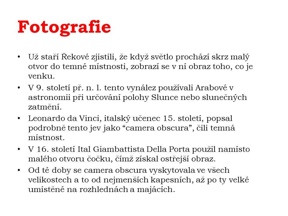 Fotografie Tak jak se vyvíjely fotoaparáty, má svůj vývoj i fotografie jako taková.