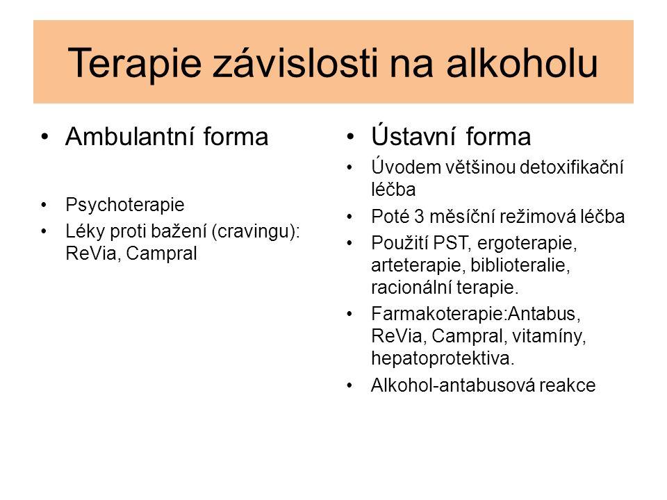 Terapie závislosti na alkoholu Ambulantní forma Psychoterapie Léky proti bažení (cravingu): ReVia, Campral Ústavní forma Úvodem většinou detoxifikační