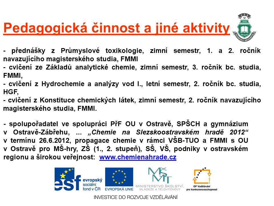 Pedagogická činnost a jiné aktivity - přednášky z Průmyslové toxikologie, zimní semestr, 1.