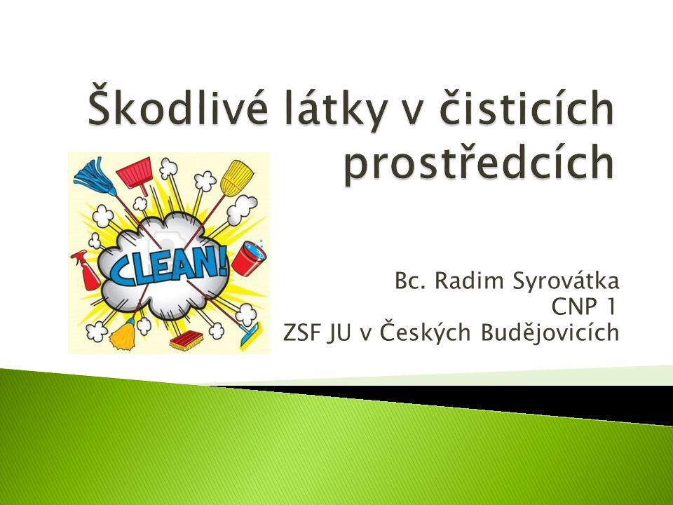 Bc. Radim Syrovátka CNP 1 ZSF JU v Českých Budějovicích