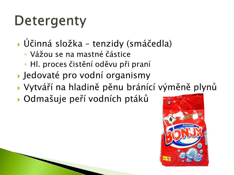  Účinná složka – tenzidy (smáčedla) ◦ Vážou se na mastné částice ◦ Hl.