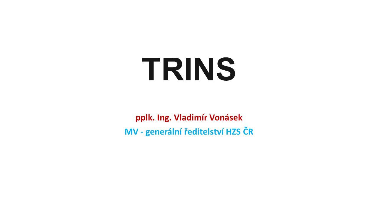 TRINS pplk. Ing. Vladimír Vonásek MV - generální ředitelství HZS ČR