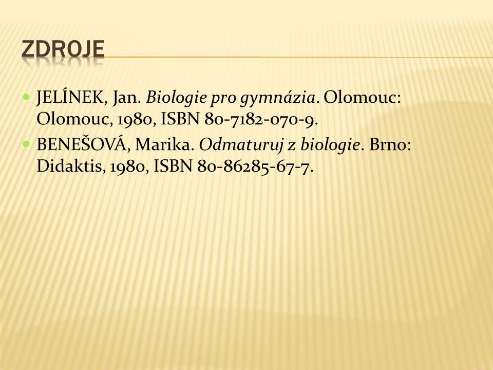 JELÍNEK, Jan. Biologie pro gymnázia. Olomouc: Olomouc, 1980, ISBN 80-7182-070-9. BENEŠOVÁ, Marika. Odmaturuj z biologie. Brno: Didaktis, 1980, ISBN 80