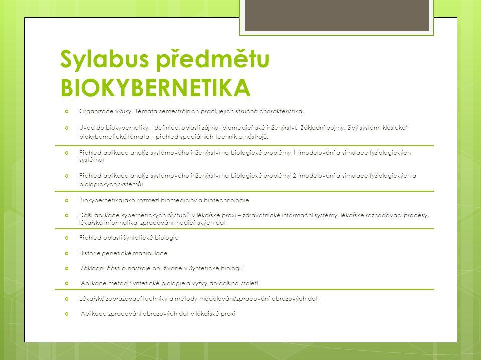 Sylabus předmětu BIOKYBERNETIKA  Organizace výuky.