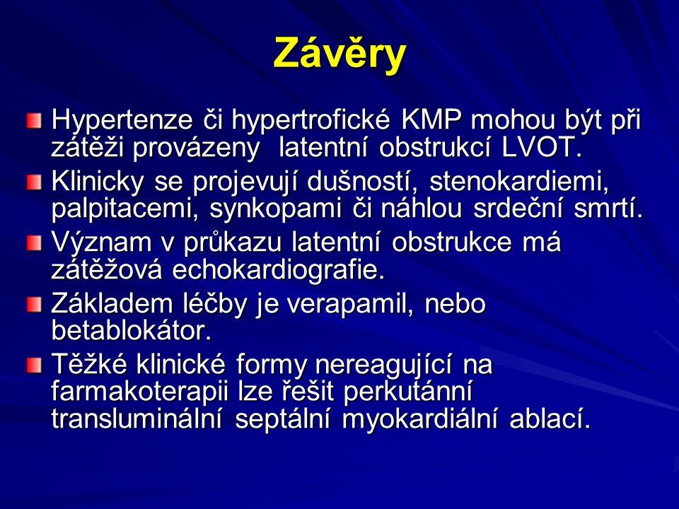 Závěry Hypertenze či hypertrofické KMP mohou být při zátěži provázeny latentní obstrukcí LVOT. Klinicky se projevují dušností, stenokardiemi, palpitac