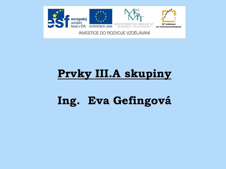 Prvky III.A skupiny Ing. Eva Gefingová