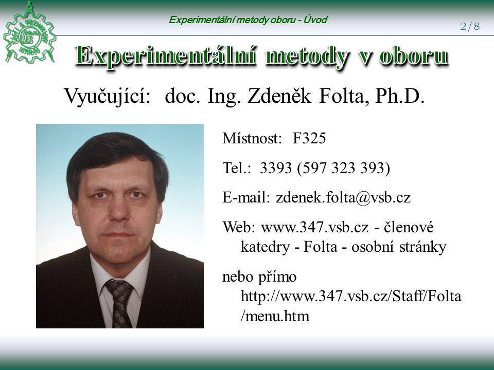 Experimentální metody oboru - Úvod 2/8 Vyučující: doc.