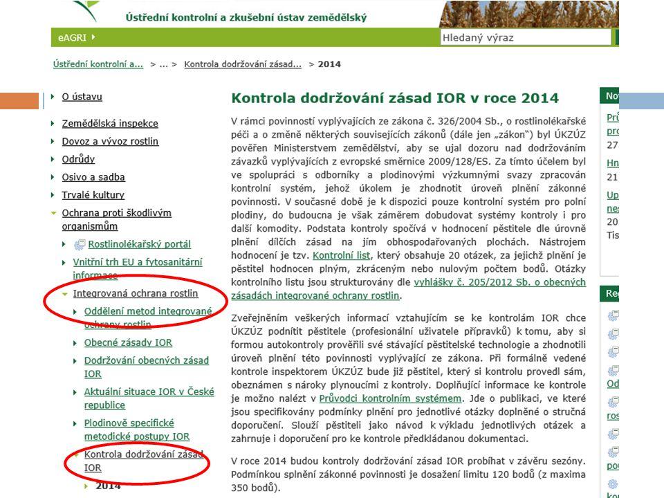 Závěry z kontrol …  Na základě výsledků kontrol byly vyhodnoceny slabé a silné stránky současné rostlinné prvovýroby  Nutno se zaměřit na oblast poradenství (viz dále)  Změna organizace kontrol (i na základě realizace opatření ve vztahu k IOR v EU)  Změna v přístupu k samotné problematice obecné IOR X specifické problémy ČR  Nutno přeformulovat otázky dotazníku (vyřešit nejasnosti a duplicitu)
