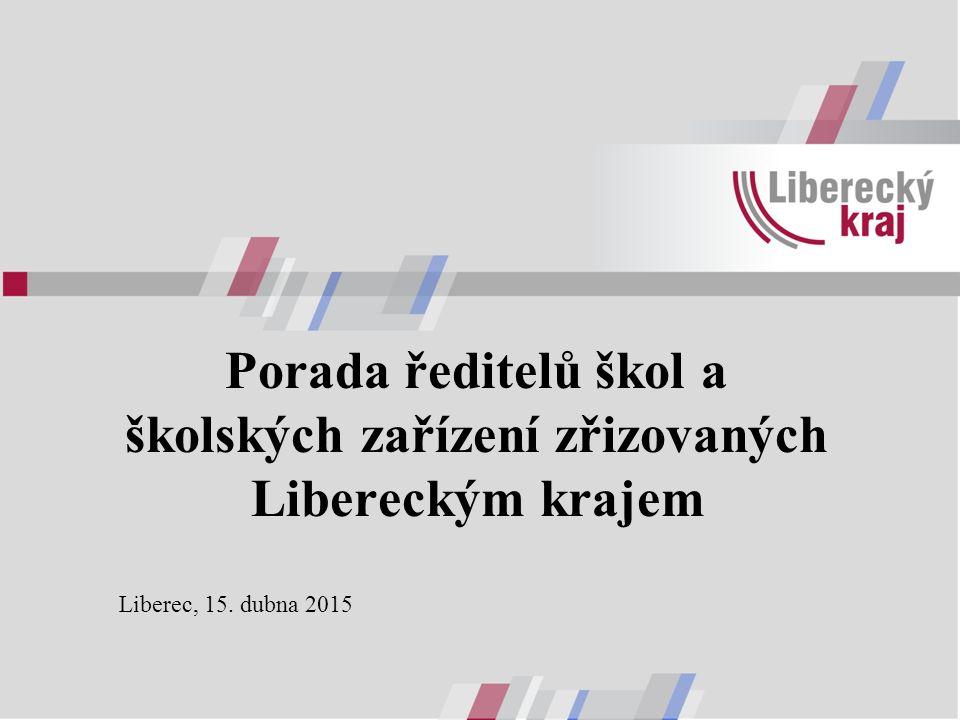 Porada ředitelů škol a školských zařízení zřizovaných Libereckým krajem Liberec, 15. dubna 2015
