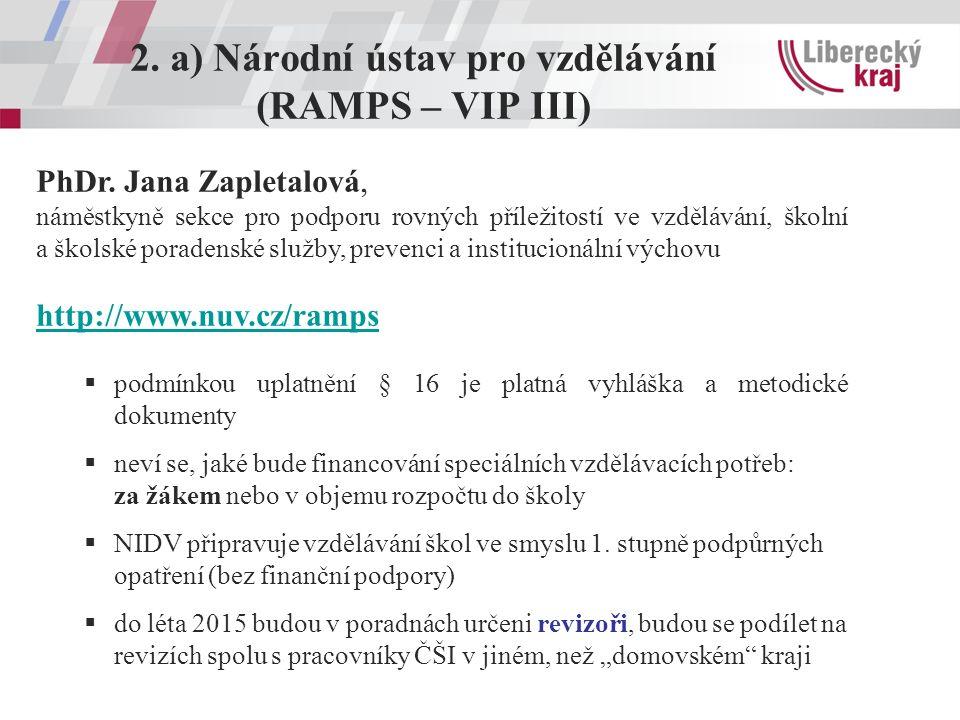 2. a) Národní ústav pro vzdělávání (RAMPS – VIP III) PhDr.