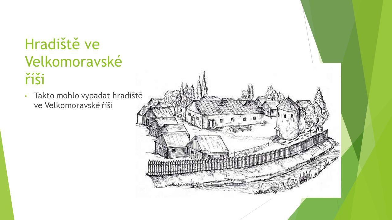 Hradiště ve Velkomoravské říši Takto mohlo vypadat hradiště ve Velkomoravské říši