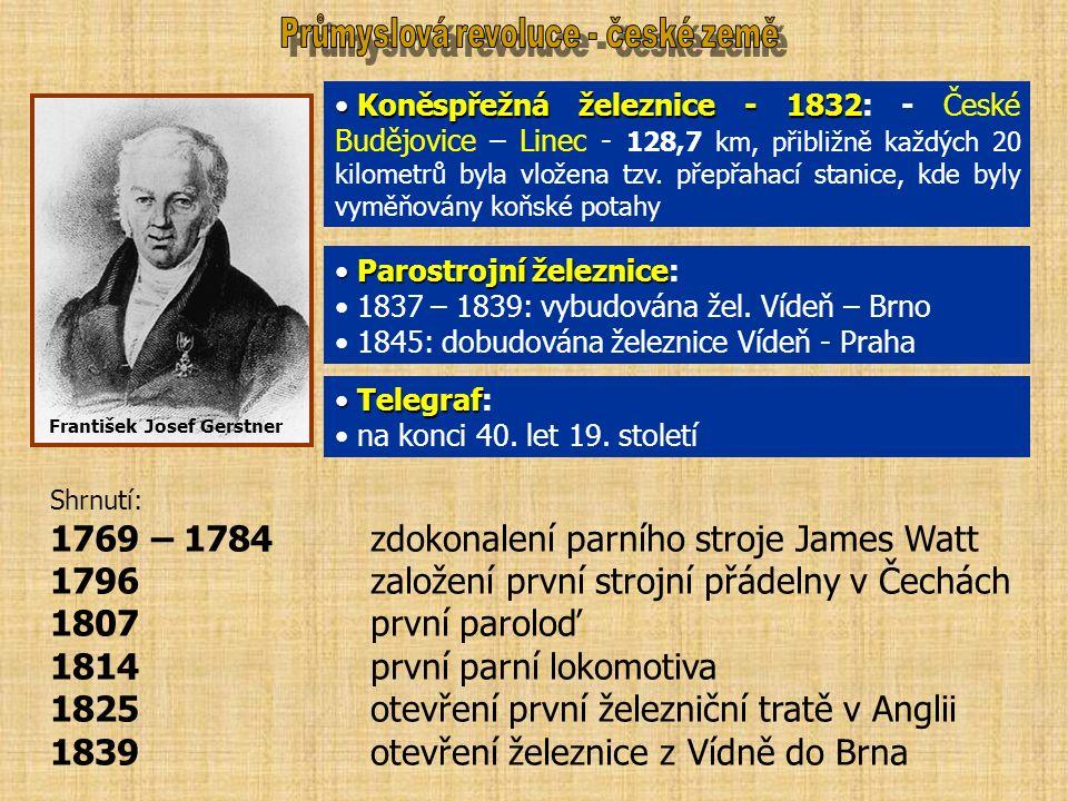František Josef Gerstner Koněspřežná železnice - 1832 Koněspřežná železnice - 1832: - České Budějovice – Linec - 128,7 km, přibližně každých 20 kilometrů byla vložena tzv.